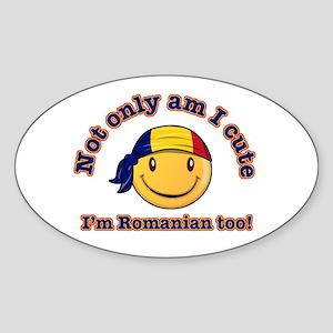 Not only am I cute, I'm Romanian too! Sticker (Ova