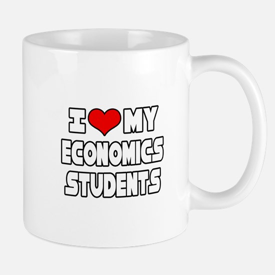 """Love My Economics Students"" Mug"