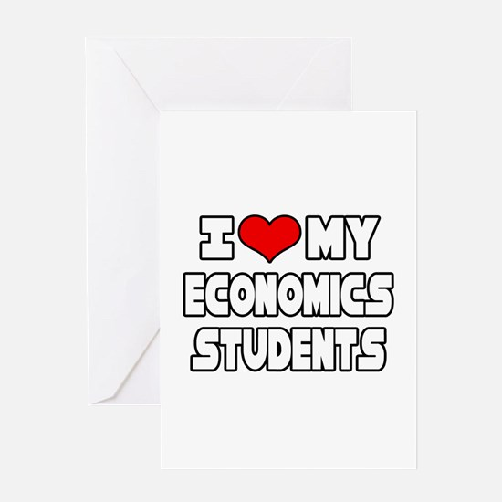 """Love My Economics Students"" Greeting Card"