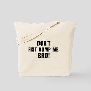Fist Bump, Bro! Tote Bag