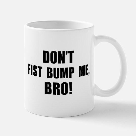 Fist Bump, Bro! Mug