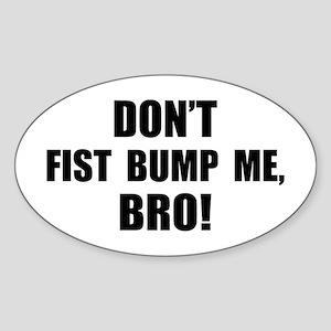 Fist Bump, Bro! Oval Sticker