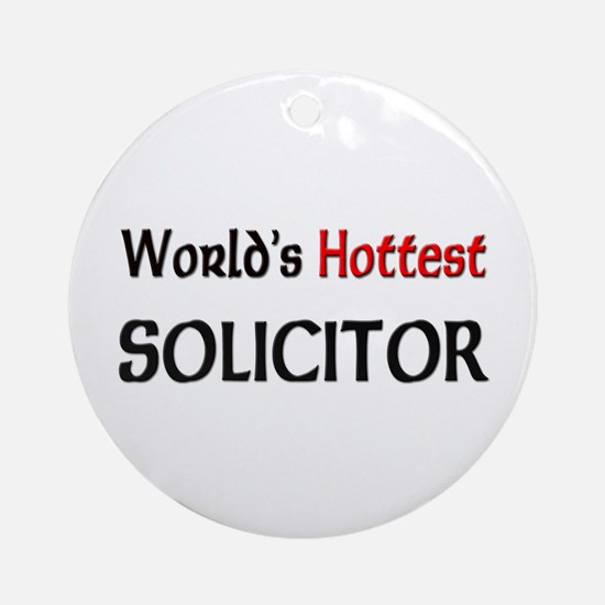 World's Hottest Solicitor Ornament (Round)