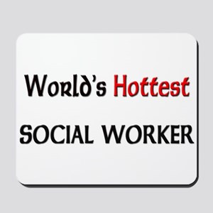 World's Hottest Social Worker Mousepad