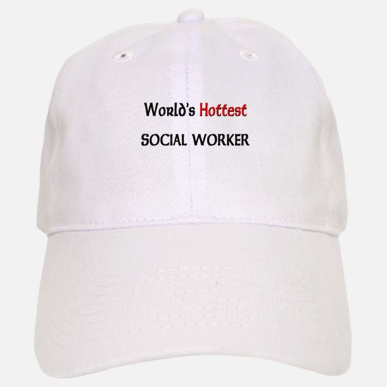 World's Hottest Social Worker Baseball Baseball Cap