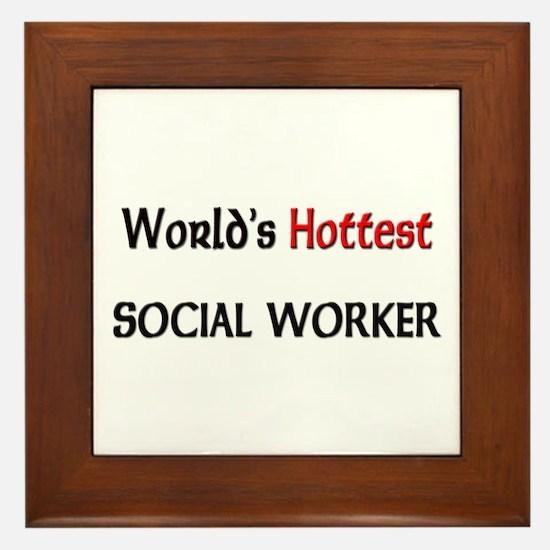 World's Hottest Social Worker Framed Tile