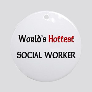 World's Hottest Social Worker Ornament (Round)