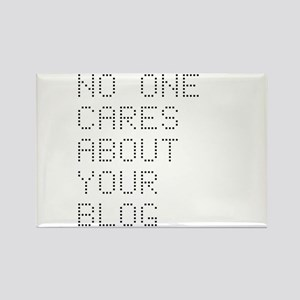 No One Cares About Your Blog Rectangle Magnet