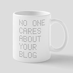 No One Cares About Your Blog Mug
