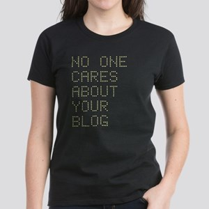 No One Cares About Your Blog Women's Dark T-Shirt