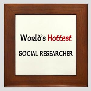 World's Hottest Social Researcher Framed Tile
