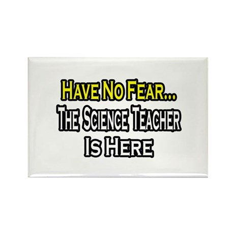 """No Fear, Science Teacher"" Rectangle Magnet"