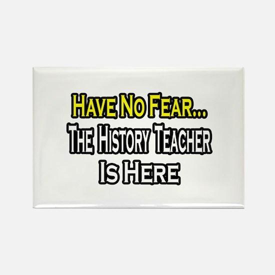 """No Fear, History Teacher"" Rectangle Magnet"