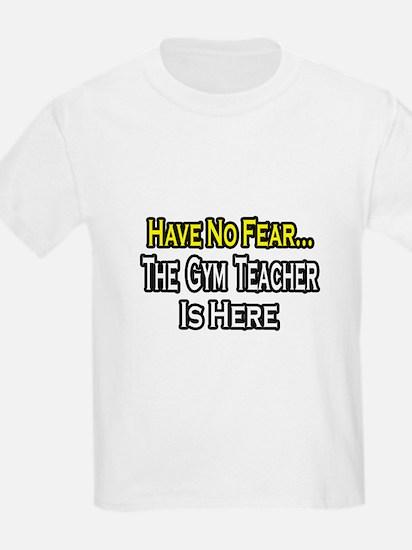 """""""No Fear, Gym Teacher"""" T-Shirt"""