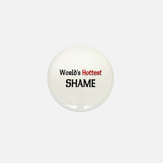 World's Hottest Shame Mini Button