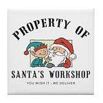 Property of Santa's Workshop Tile Coaster