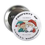 Property of Santa's Workshop Button