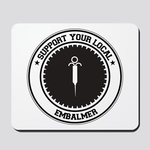 Support Embalmer Mousepad