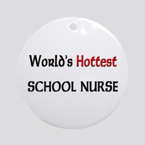 World's Hottest School Nurse Ornament (Round)