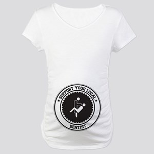Support Dentist Maternity T-Shirt