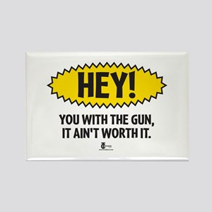 Hey! You with the Gun Rectangle Magnet