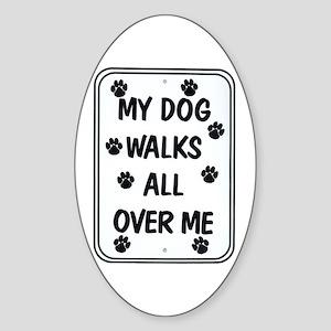 My Dog Walks Oval Sticker