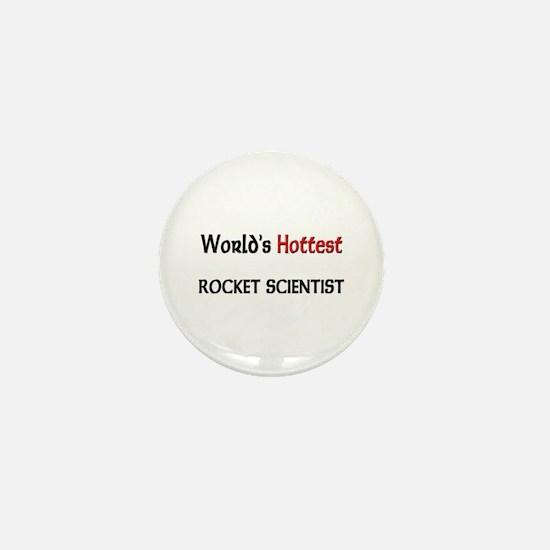 World's Hottest Rocket Scientist Mini Button