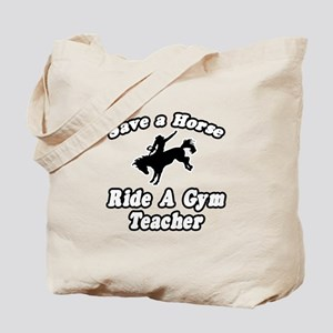 """Save Horse, Gym Teacher"" Tote Bag"