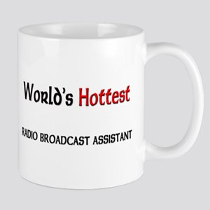 World's Hottest Radio Broadcast Assistant Mug