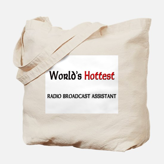 World's Hottest Radio Broadcast Assistant Tote Bag