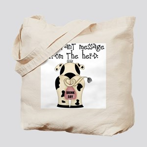 From The Herd, Drink Soy Tote Bag