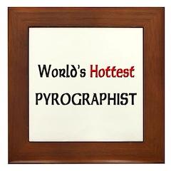 World's Hottest Pyrographist Framed Tile