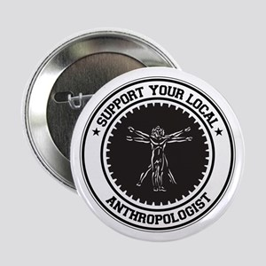 """Support Anthropologist 2.25"""" Button"""