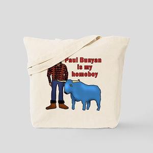 Paul Bunyan is My Homeboy Tote Bag