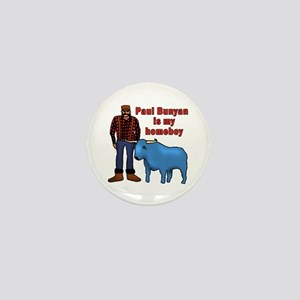 Paul Bunyan is My Homeboy Mini Button