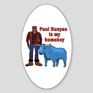 Paul Bunyan is My Homeboy Oval Sticker