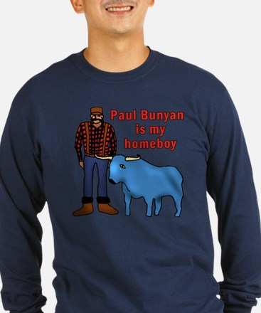 Paul Bunyan is My Homeboy T