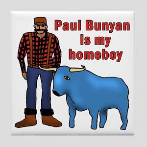Paul Bunyan is My Homeboy Tile Coaster
