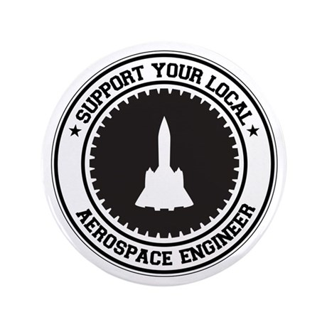 "Support Aerospace Engineer 3.5"" Button"