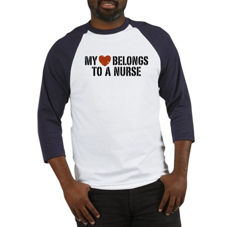 My Heart Belongs to a Nurse Baseball Jersey