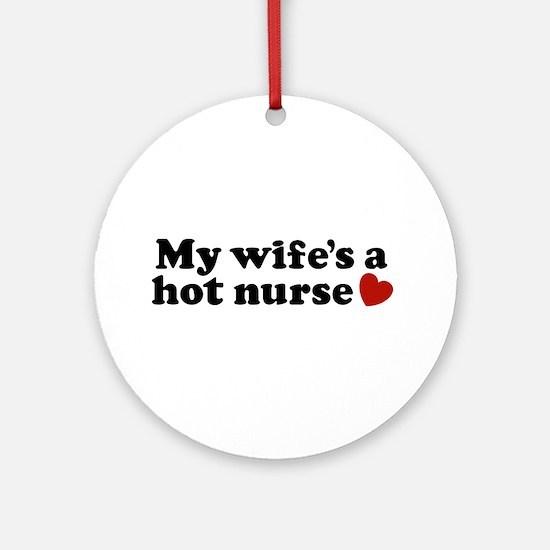 My Wife's a Hot Nurse Ornament (Round)