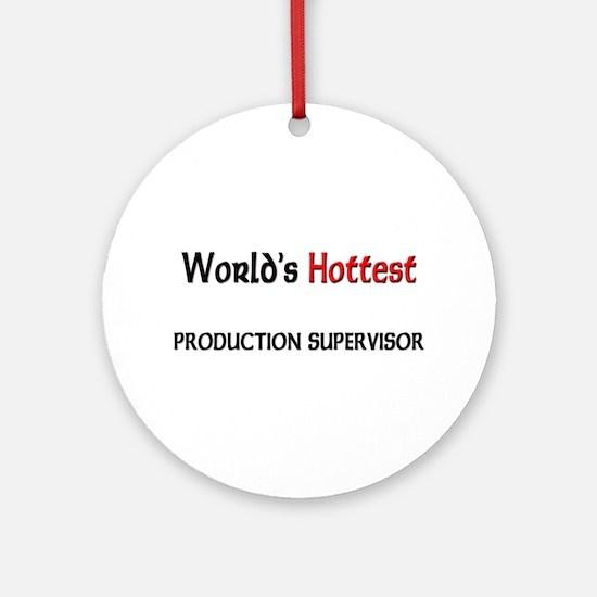 World's Hottest Production Supervisor Ornament (Ro