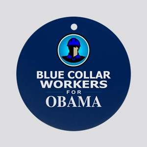 Blue Collar Workers for Obama Ornament (Round)