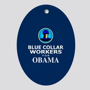 Blue Collar Workers for Obama Oval Ornament