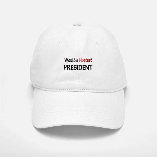 World's Hottest President Baseball Baseball Cap