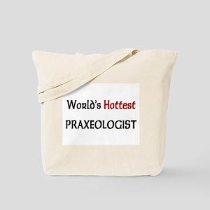 World's Hottest Praxeologist Tote Bag