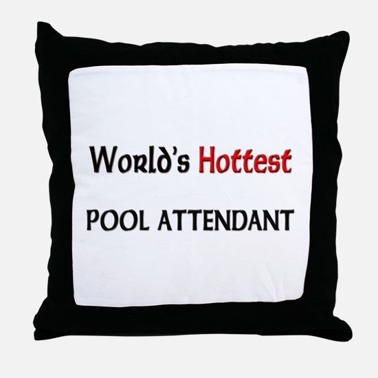 World's Hottest Pool Attendant Throw Pillow