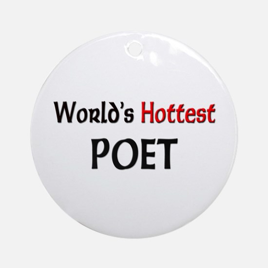 World's Hottest Poet Ornament (Round)