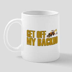 Get Off My Backho Mug