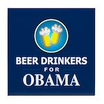 Beer Drinkers for Obama Tile Coaster